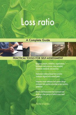 5STARCooks: Loss ratio A Complete Guide, Gerardus Blokdyk