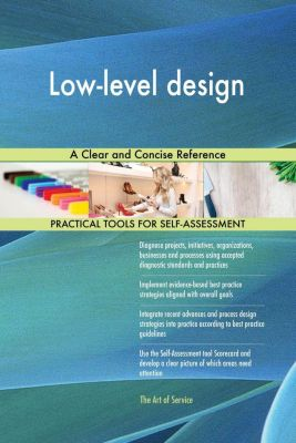 5STARCooks: Low-level design A Clear and Concise Reference, Gerardus Blokdyk