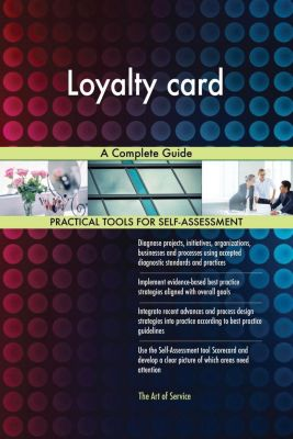 5STARCooks: Loyalty card A Complete Guide, Gerardus Blokdyk