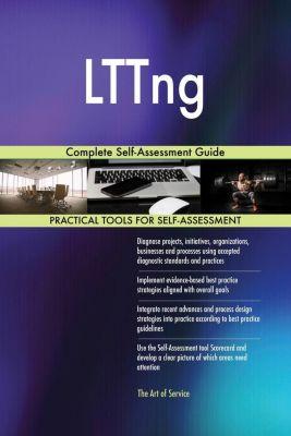 5STARCooks: LTTng Complete Self-Assessment Guide, Gerardus Blokdyk