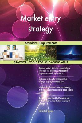 5STARCooks: Market entry strategy Standard Requirements, Gerardus Blokdyk