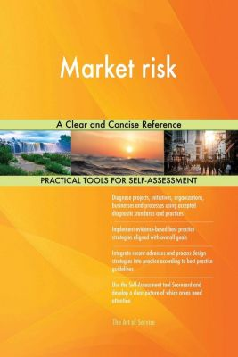 5STARCooks: Market risk A Clear and Concise Reference, Gerardus Blokdyk