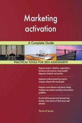 5STARCooks: Marketing activation A Complete Guide, Gerardus Blokdyk