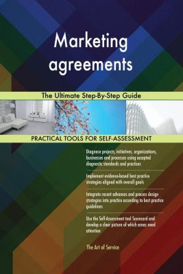 5STARCooks: Marketing agreements The Ultimate Step-By-Step Guide, Gerardus Blokdyk