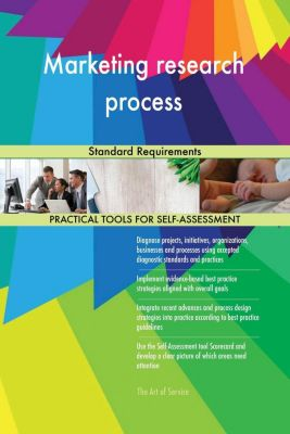 5STARCooks: Marketing research process Standard Requirements, Gerardus Blokdyk