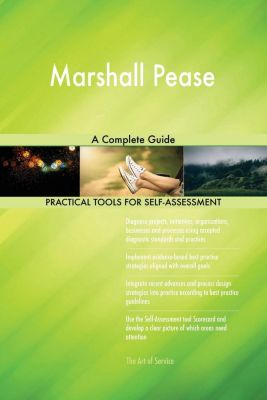 5STARCooks: Marshall Pease A Complete Guide, Gerardus Blokdyk