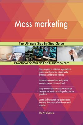 5STARCooks: Mass marketing The Ultimate Step-By-Step Guide, Gerardus Blokdyk