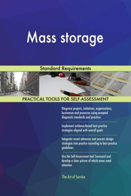 5STARCooks: Mass storage Standard Requirements, Gerardus Blokdyk
