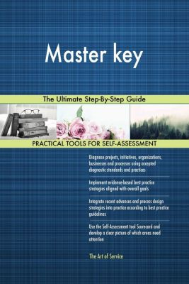 5STARCooks: Master key The Ultimate Step-By-Step Guide, Gerardus Blokdyk