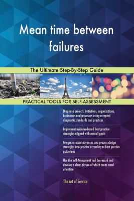 5STARCooks: Mean time between failures The Ultimate Step-By-Step Guide, Gerardus Blokdyk