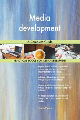 5STARCooks: Media development A Complete Guide, Gerardus Blokdyk
