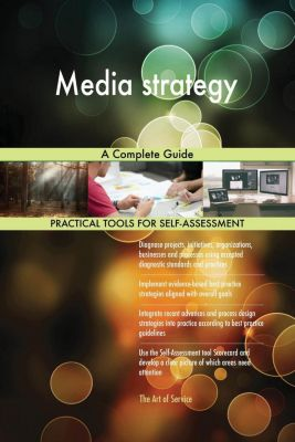 5STARCooks: Media strategy A Complete Guide, Gerardus Blokdyk