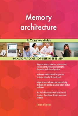 5STARCooks: Memory architecture A Complete Guide, Gerardus Blokdyk