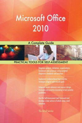 5STARCooks: Microsoft Office 2010 A Complete Guide, Gerardus Blokdyk