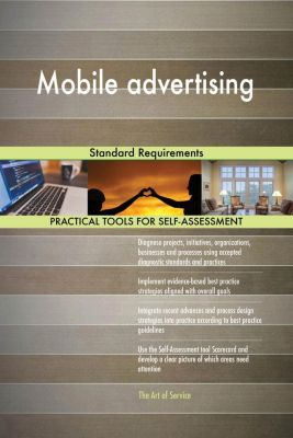 5STARCooks: Mobile advertising Standard Requirements, Gerardus Blokdyk