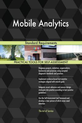 5STARCooks: Mobile Analytics Standard Requirements, Gerardus Blokdyk