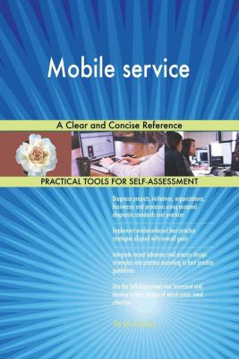5STARCooks: Mobile service A Clear and Concise Reference, Gerardus Blokdyk