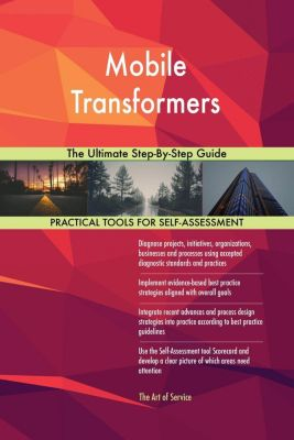 5STARCooks: Mobile Transformers The Ultimate Step-By-Step Guide, Gerardus Blokdyk