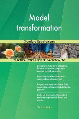 5STARCooks: Model transformation Standard Requirements, Gerardus Blokdyk