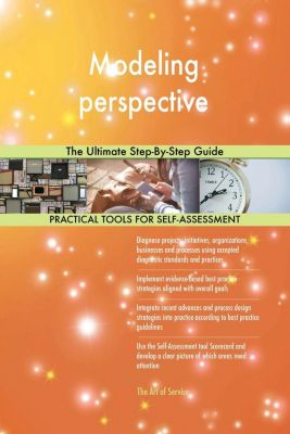 5STARCooks: Modeling perspective The Ultimate Step-By-Step Guide, Gerardus Blokdyk