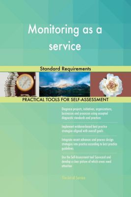 5STARCooks: Monitoring as a service Standard Requirements, Gerardus Blokdyk