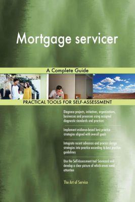 5STARCooks: Mortgage servicer A Complete Guide, Gerardus Blokdyk