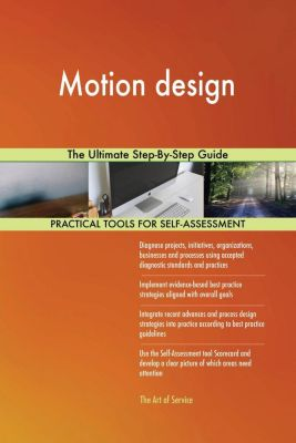 5STARCooks: Motion design The Ultimate Step-By-Step Guide, Gerardus Blokdyk