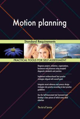 5STARCooks: Motion planning Standard Requirements, Gerardus Blokdyk