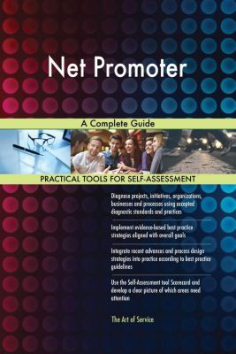 5STARCooks: Net Promoter A Complete Guide, Gerardus Blokdyk