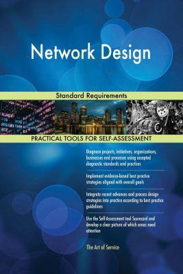 5STARCooks: Network Design Standard Requirements, Gerardus Blokdyk