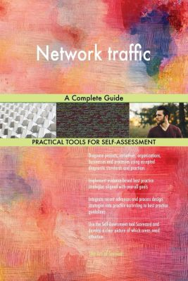 5STARCooks: Network traffic A Complete Guide, Gerardus Blokdyk