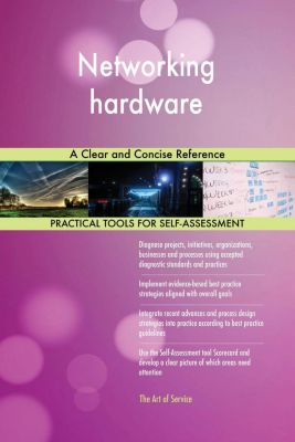 5STARCooks: Networking hardware A Clear and Concise Reference, Gerardus Blokdyk