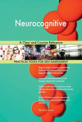 5STARCooks: Neurocognitive A Clear and Concise Reference, Gerardus Blokdyk