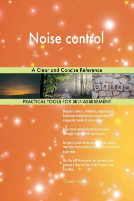 5STARCooks: Noise control A Clear and Concise Reference, Gerardus Blokdyk