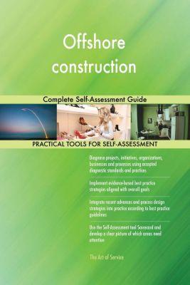 5STARCooks: Offshore construction Complete Self-Assessment Guide, Gerardus Blokdyk