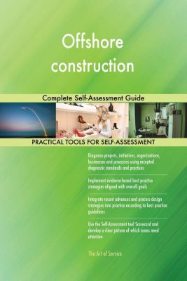 5STARCooks: Offshore construction Complete Self-Assessment Guide, Gerardus Blokdyk