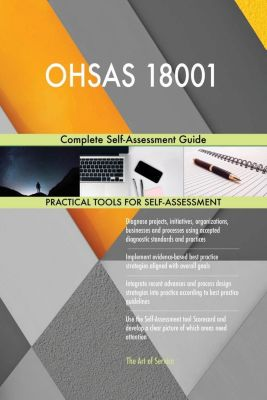 5STARCooks: OHSAS 18001 Complete Self-Assessment Guide, Gerardus Blokdyk