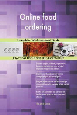 5STARCooks: Online food ordering Complete Self-Assessment Guide, Gerardus Blokdyk