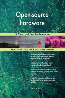 5STARCooks: Open-source hardware A Clear and Concise Reference, Gerardus Blokdyk