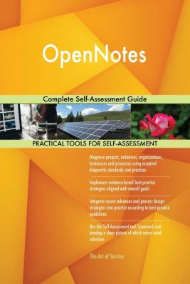 5STARCooks: OpenNotes Complete Self-Assessment Guide, Gerardus Blokdyk