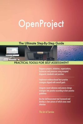 5STARCooks: OpenProject The Ultimate Step-By-Step Guide, Gerardus Blokdyk