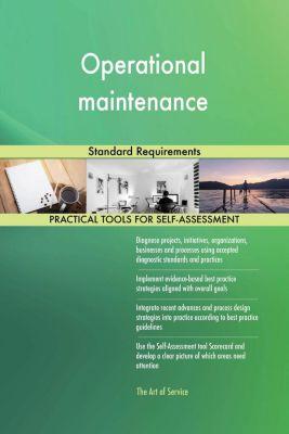 5STARCooks: Operational maintenance Standard Requirements, Gerardus Blokdyk