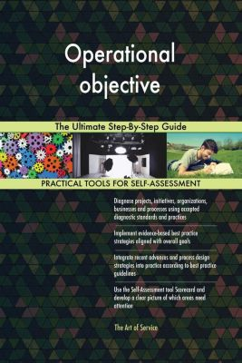 5STARCooks: Operational objective The Ultimate Step-By-Step Guide, Gerardus Blokdyk