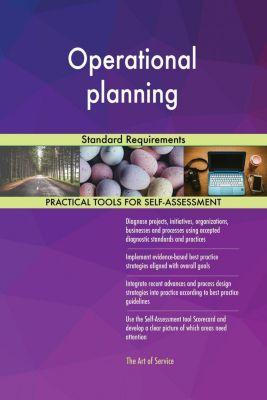 5STARCooks: Operational planning Standard Requirements, Gerardus Blokdyk