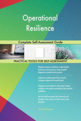5STARCooks: Operational Resilience Complete Self-Assessment Guide, Gerardus Blokdyk