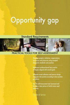 5STARCooks: Opportunity gap Standard Requirements, Gerardus Blokdyk