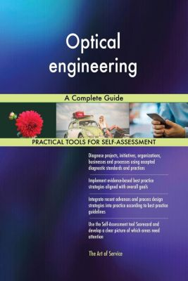 5STARCooks: Optical engineering A Complete Guide, Gerardus Blokdyk