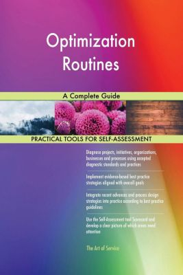 5STARCooks: Optimization Routines A Complete Guide, Gerardus Blokdyk