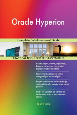 5STARCooks: Oracle Hyperion Complete Self-Assessment Guide, Gerardus Blokdyk