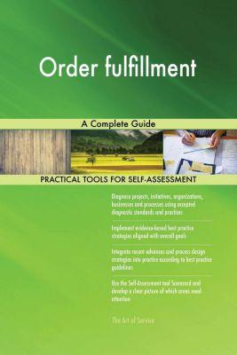 5STARCooks: Order fulfillment A Complete Guide, Gerardus Blokdyk